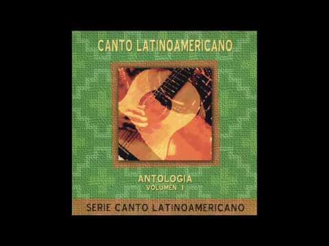 Canto Latinoamericano, Antología Vol. 1 / Varios Artistas / Album Completo