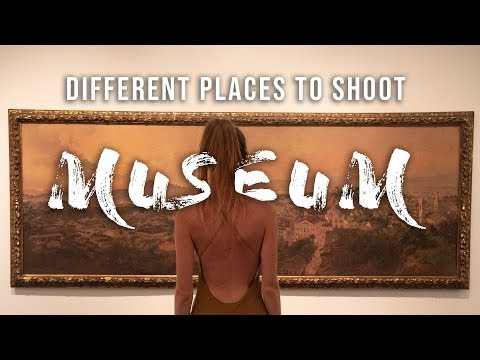 Different places to shoot: MUSEUM
