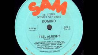 Komiko - Feel Alright 1982