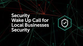 Security Wake Up Call for Local Businesses Security