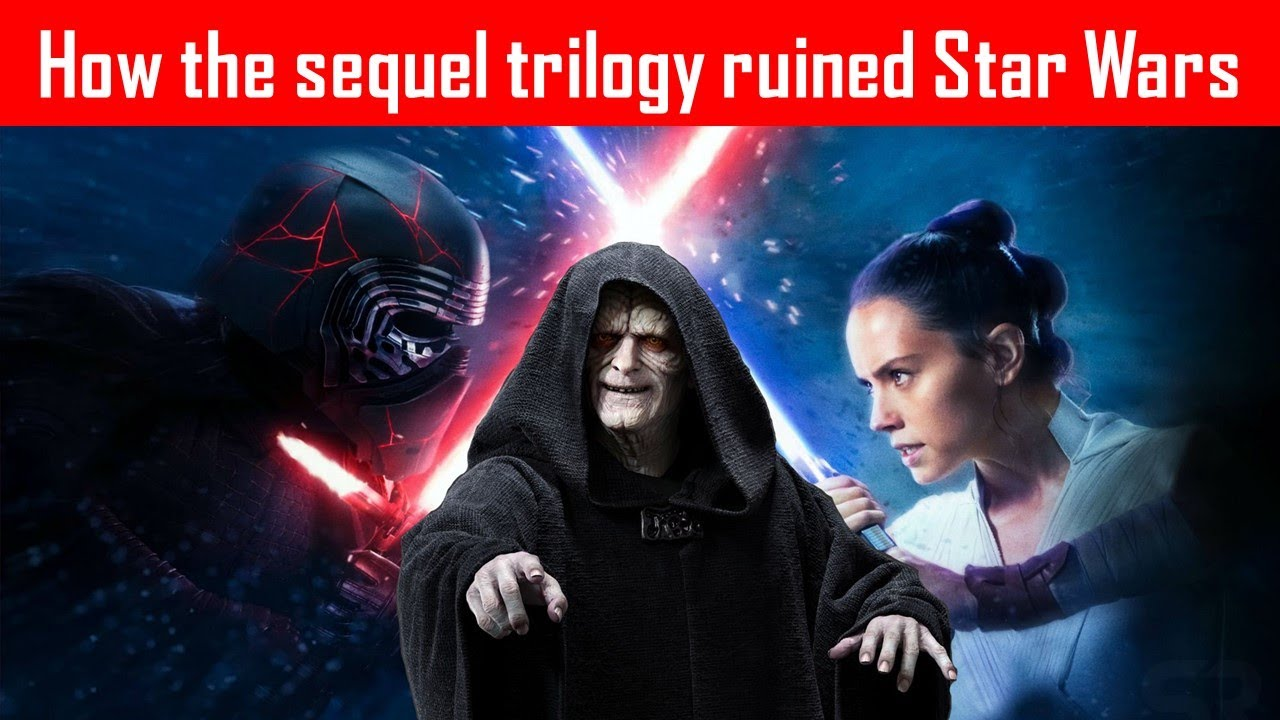 Star Wars Ruined How The Sequel Trilogy Broke The Skywalker Saga Youtube
