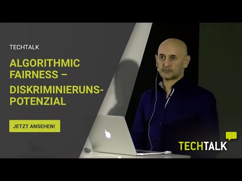 """Algorithmic Fairness"" - Diskriminierungspotential von Software  - TechTalk"