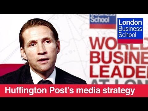 Huffington Post's 3-point strategy | London Business School