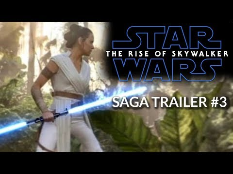 Star Wars: The Rise of Skywalker - SAGA TRAILER #3  - Daisy Ridley, Adam Driver