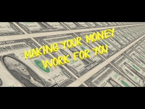 Making Money Work For You Instead Of You Working For Your Money.
