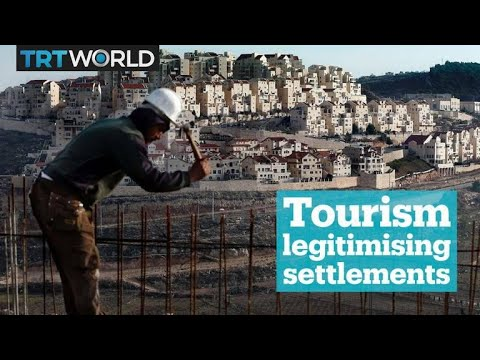 Israel uses tourism to legitimise settlements