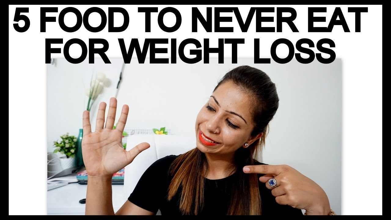 5 foods to never eat in order to lose weight