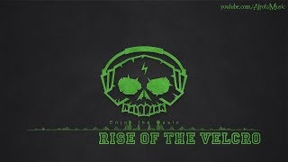 Rise Of The Velcro By Gavin Luke Build Music