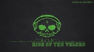 Скачать Rise Of The Velcro By Gavin Luke Build Music