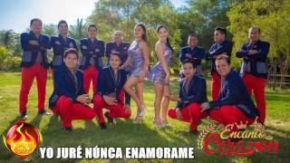 YO JURE NUNCA ENAMORARME - EL ENCANTO DE CORAZON ( PRIMICIA 2017 )