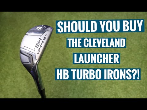 WATCH THIS BEFORE YOU BUY THE CLEVELAND LAUNCHER HB TURBO IRONS !!