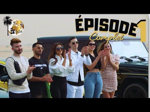 DZ in Dubai - Episode 1  ( Episode complet )
