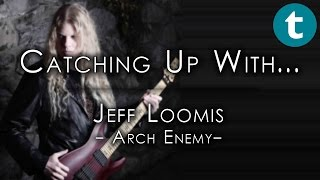 Catching up with: Jeff Loomis, Arch Enemy