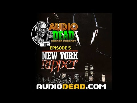 New York Ripper - Audio Dead Episode 5