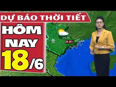 Dự báo thời tiết hôm nay mới nhất ngày 18/6 | Dự báo thời tiết 3 ngày tới