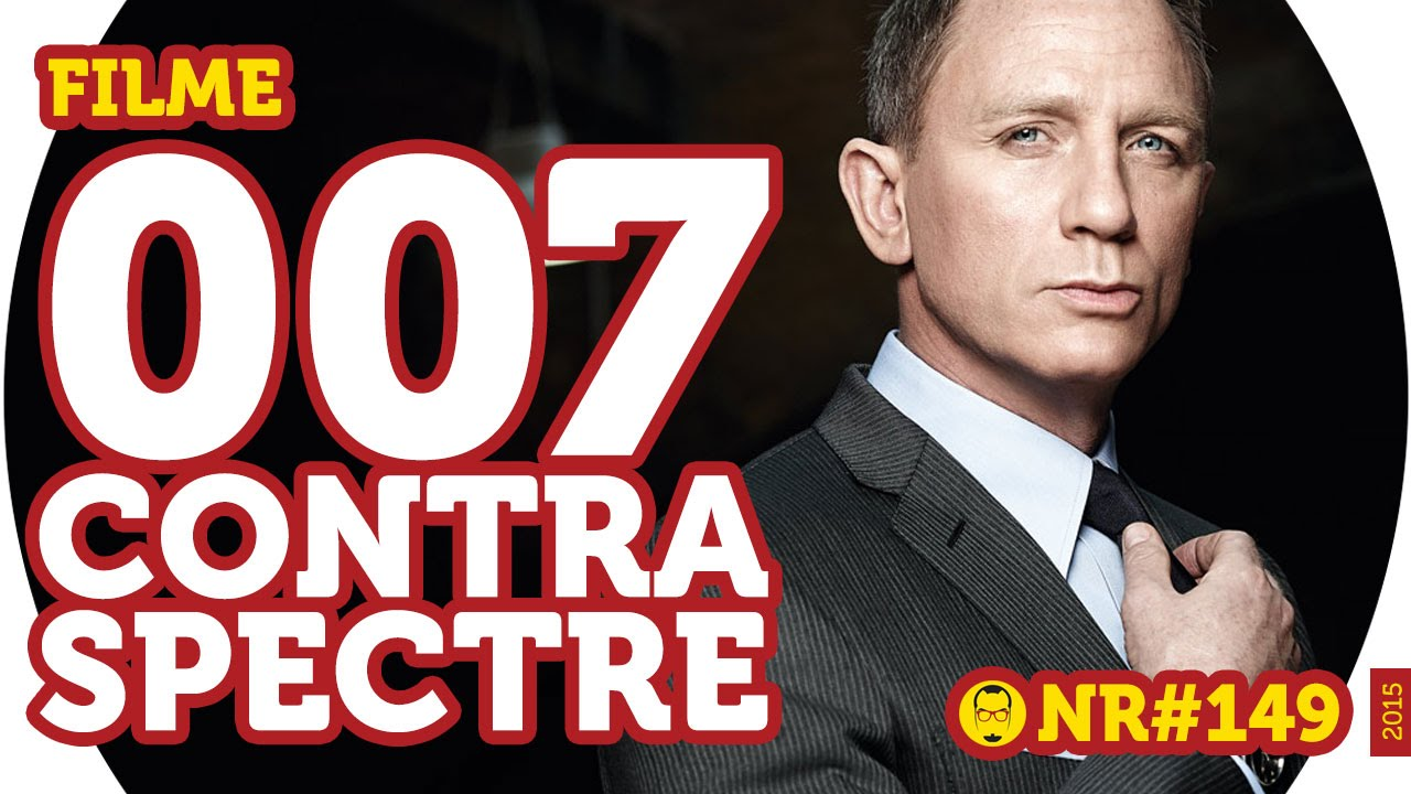 007 Contra Spectre Filme Nerd Rabugento Youtube