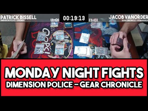 Monday Night Cardfight!! - Patrick Bissell (Dimension Police) vs Jacob VanOrder (Gear Chronicle)