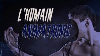 CREEPYPASTA FR - L'humain animatronic (Ft. Crodor)