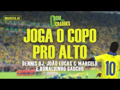João Lucas & Marcelo e Ronaldinho Gaúcho - Joga o copo pro alto (Álbum Som dos Craques)