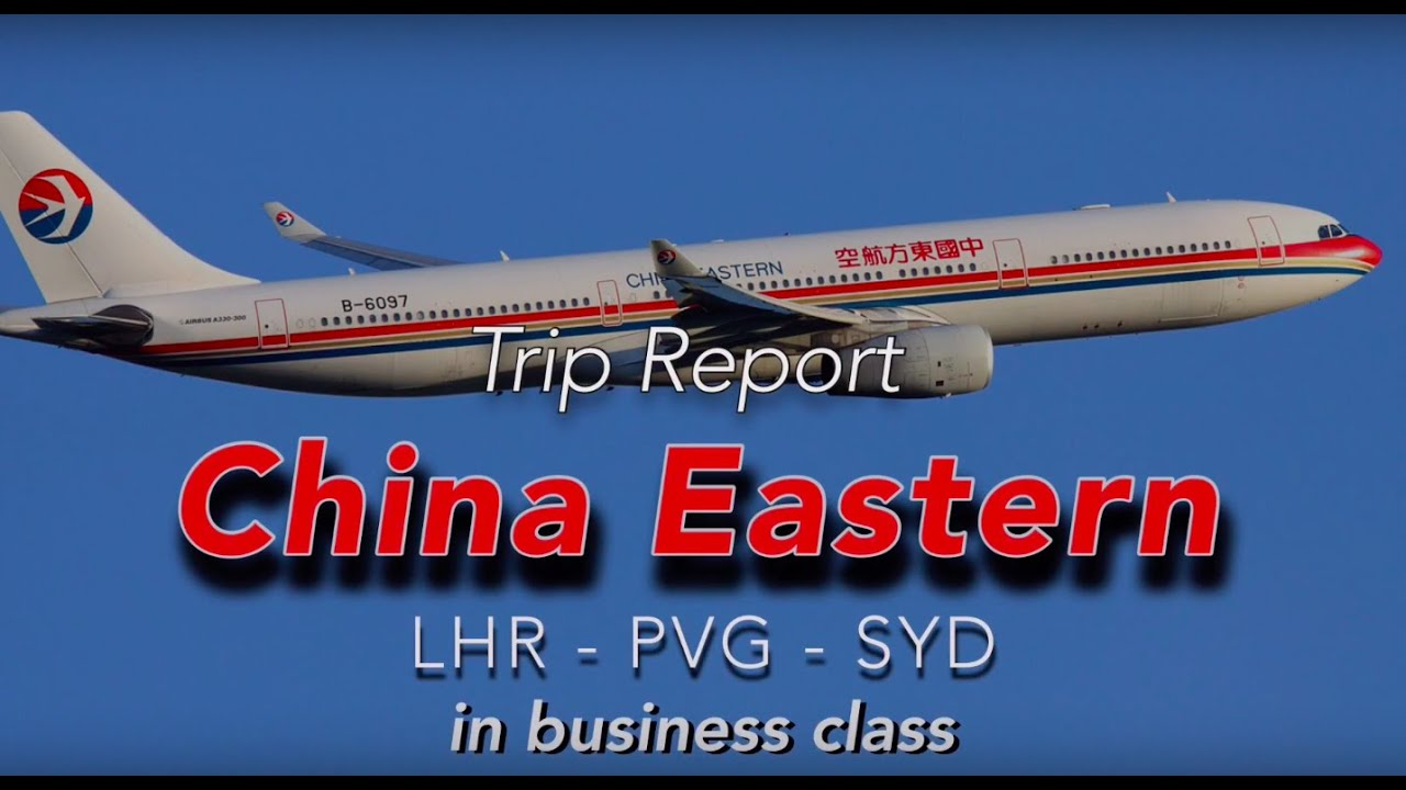 China eastern a330 200 33e business class london to - China eastern airlines sydney office ...