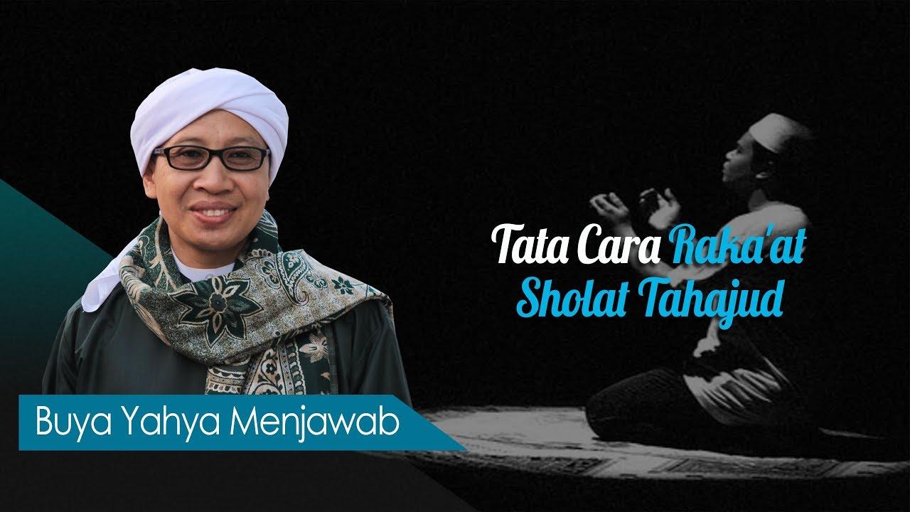 Tata Cara Raka'at Sholat Tahajud - Buya Yahya Menjawab ...