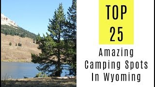 Amazing Camping Spots In Wyoming. TOP 25