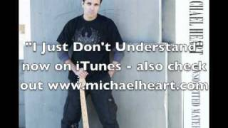 "Michael Heart - ""I Just Don"