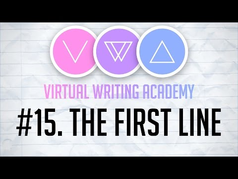 Virtual Writing Academy #15: THE FIRST LINE