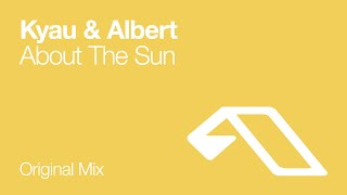 Kyau & Albert - About The Sun