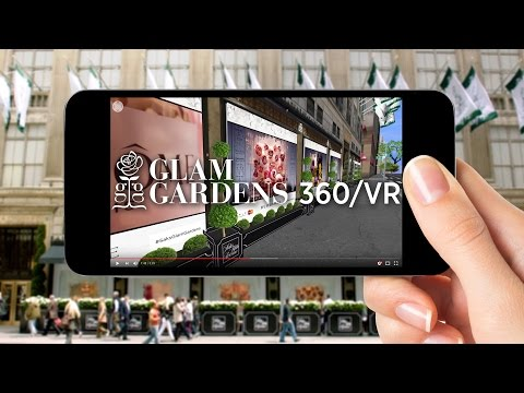 Experience the Saks Glam Gardens in 360-degree/VR