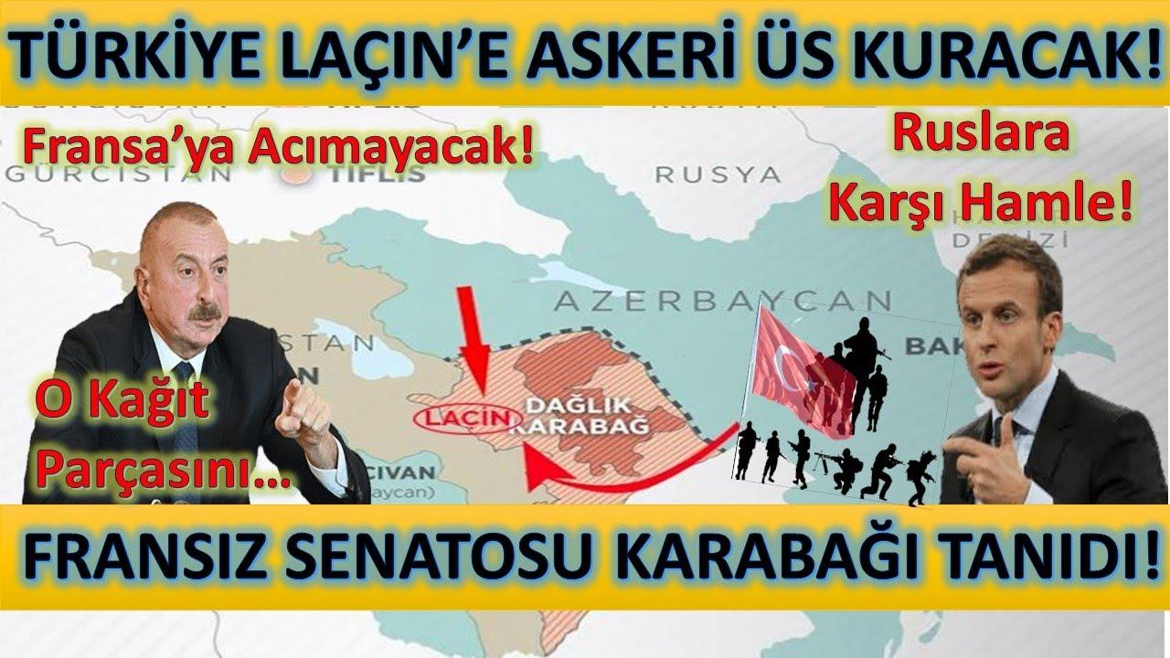 Fransız Senatosu Karabağı Tanıdı! Türkiyeden Laçıne Askeri Üs! Azerbaycan Fransaya Acımayacak!