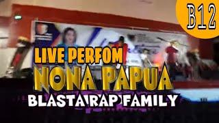 #13 _ Live Perfom Nona Papua BLASTA RAP FAMILY 2018 Kota Merauke PANGGUNG