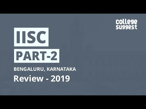 IISC Bangalore- Review 2019 (Part - 2)