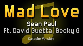 Sean Paul - Mad Love ft. David Guetta & Becky G (Karaoke) Video