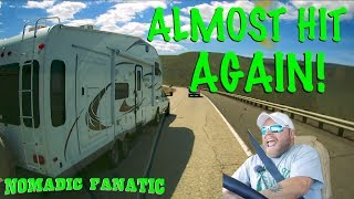 RV Nearly Hits Me & More Campgrounds Closed