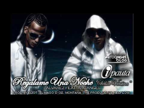 Regalame Una Noche(Version salsa) - Arcangel Ft J Alvarez 2010/2011