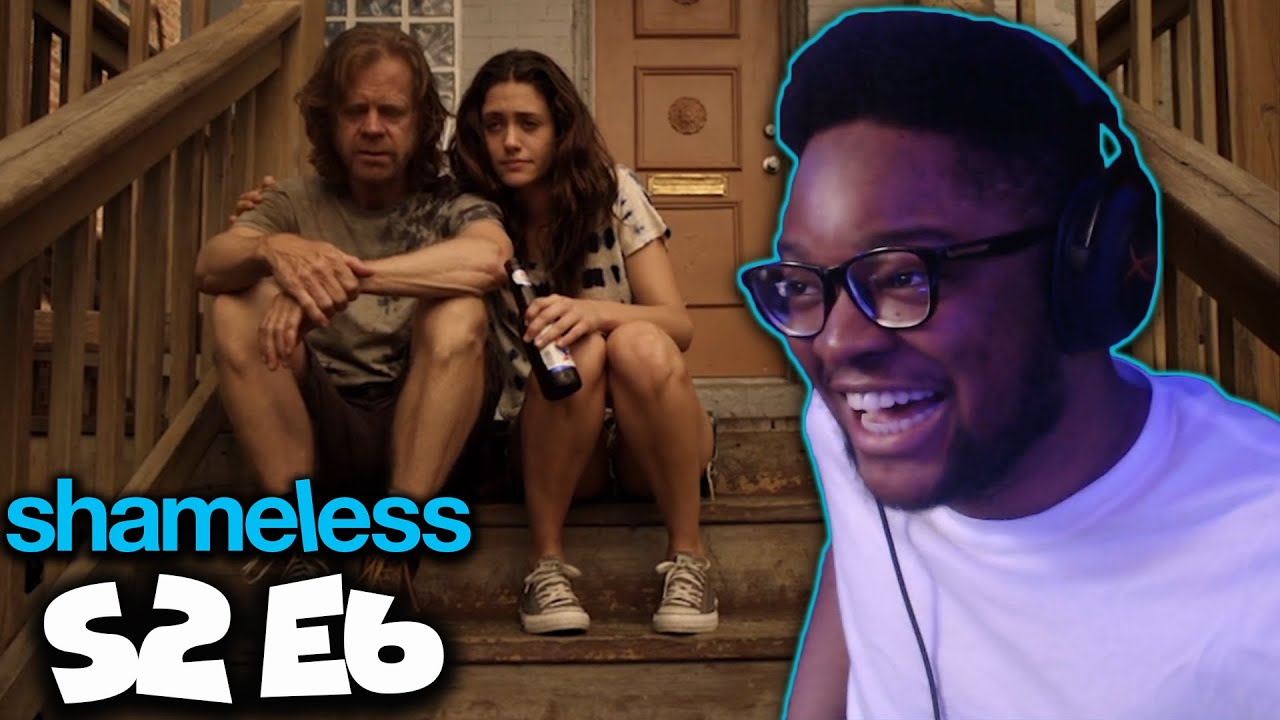 "Download Shameless Season 2 Episode 6 Reaction : ""Can I Have A Mother?"""