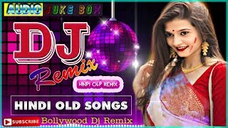 Download 90s Hindi Super Hit Dj Remix Song || Nonstop Old Hindi Dj Dance Song || hindi Dj Gana 2020