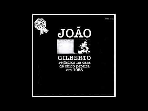 João Gilberto - Na casa de Chico Pereira (1958)