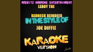 Leroy The Redneck Reindeer In The Style Of Joe Diffie Karaoke Version