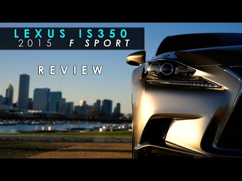 Review   2015 Lexus IS350 F Sport   Almost Great