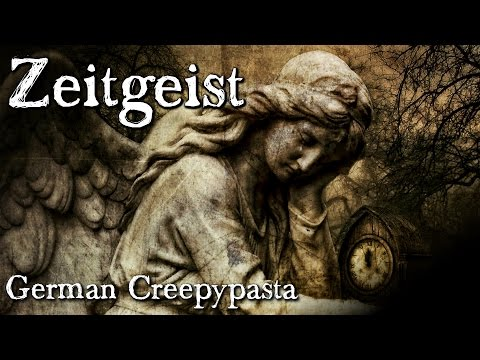 Zeitgeist - German CREEPYPASTA (Grusel, Horror, Hörbuch) DEUTSCH