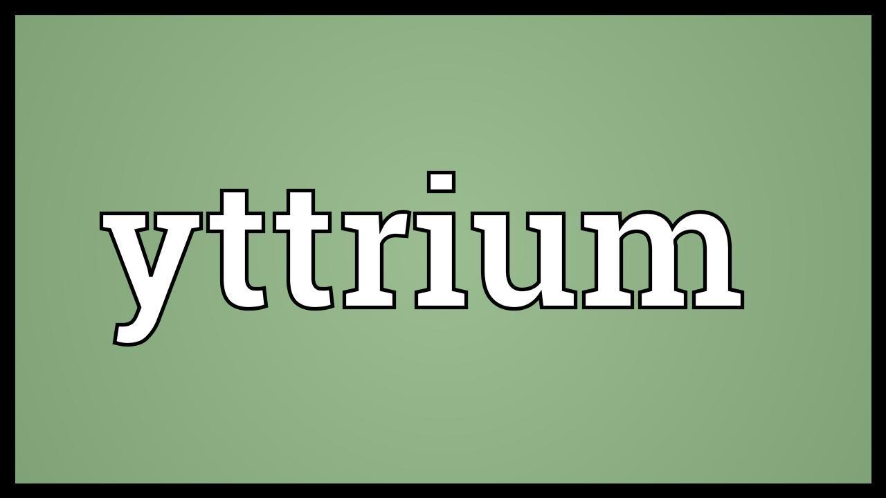 Yttrium Meaning Youtube