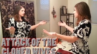Attack of the Cloned Wives!!  - Vlog #3