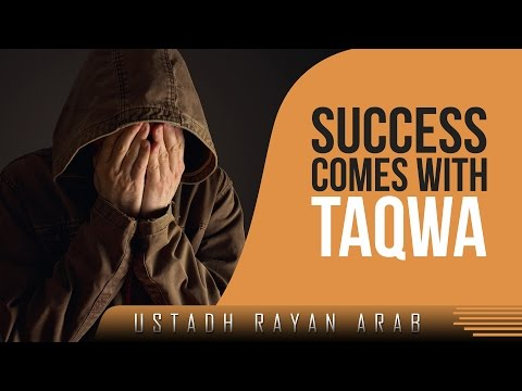 Success Comes With Taqwa ᴴᴰ ┇ Amazing Reminder ┇ by Ustadh Rayan Arab ┇ TDR Production ┇