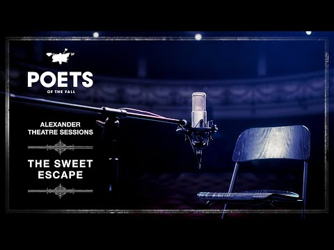 Poets of the Fall - The Sweet Escape (Alexander Theatre Sessions / Episode 3)