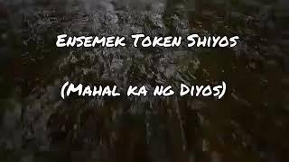 ESEMEK TOKEN SHIYOS(Mahal ka ng Dios) - Shannon Jill