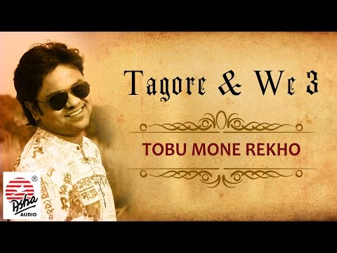 Tobu Mone Rekho (Lyrical)   Tagore & We 3   Soumyojit