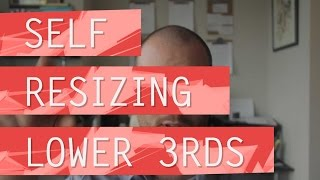 Self Resizing Lower 3rds - Adobe After Effects tutorial