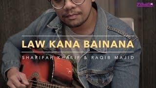 Law Kana Bainana ( Sharifah Khasif & Raqib Majid )